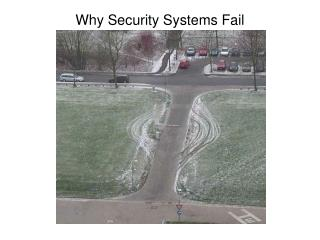 Why Security Systems Fail