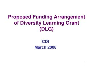 Proposed Funding Arrangement of Diversity Learning Grant (DLG)