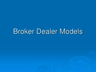 Broker Dealer Models