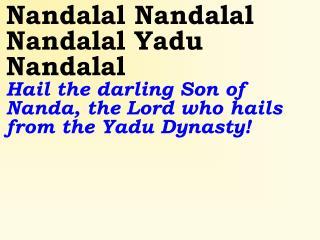 Old 732_New 873 Nandalala x3 Yadu Nandaal