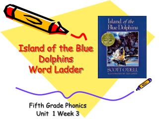 Island of the Blue Dolphins Word Ladder