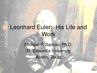 Leonhard Euler:  His Life and Work