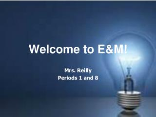 Welcome to E&M!