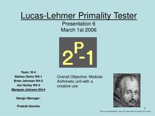 Lucas-Lehmer Primality Tester Presentation 6 March 1st 2006