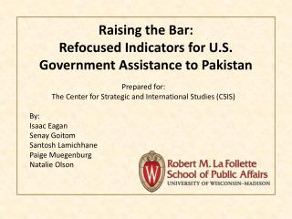 Raising the Bar: Refocused Indicators for U.S. Government Assistance to Pakistan