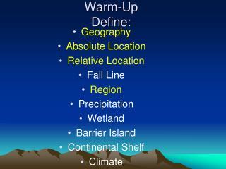 Warm-Up Define: