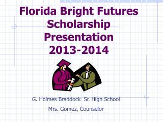 Florida Bright Futures Scholarship Presentation 2013-2014