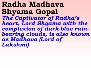 Devaki Nandana Shyama Gopal Hail Shyama Gopala, the loving Son of Mother Devaki