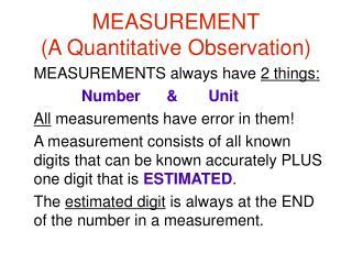 MEASUREMENT (A Quantitative Observation)