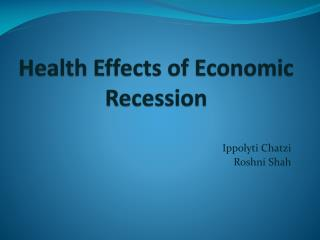 Health Effects of Economic Recession