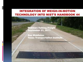 INTEGRATION OF WEIGH-IN-MOTION TECHNOLOGY INTO NIST'S HANDBOOK 44