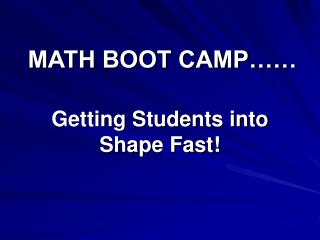 MATH BOOT CAMP……