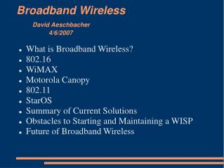 Broadband Wireless David Aeschbacher 		4/6/2007