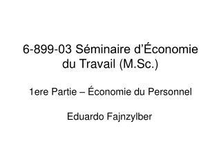 6-899-03 Séminaire d'Économie du Travail (M.Sc.) 1ere Partie – Économie du Personnel
