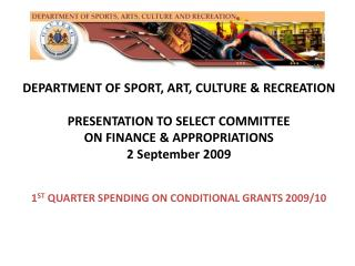 DEPARTMENT OF SPORT, ART, CULTURE & RECREATION PRESENTATION TO SELECT COMMITTEE