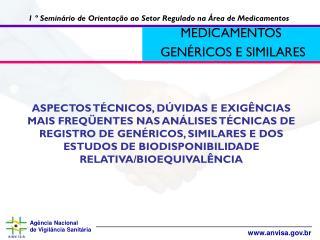1 º Seminário de Orientação ao Setor Regulado na Área de Medicamentos