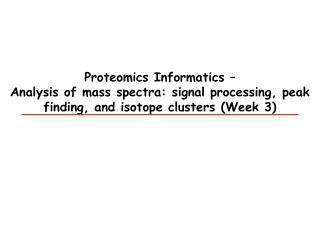 Proteomics Informatics –