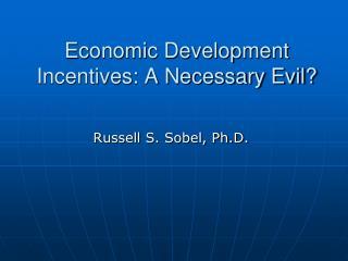 Economic Development Incentives: A Necessary Evil?