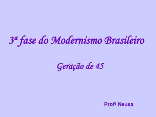 3ª fase do Modernismo Brasileiro