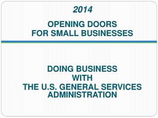 2014 OPENING DOORS  FOR SMALL BUSINESSES DOING BUSINESS  WITH