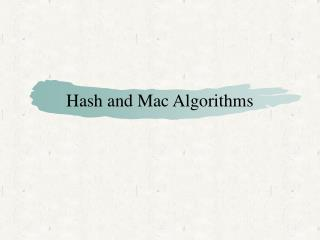 Hash and Mac Algorithms