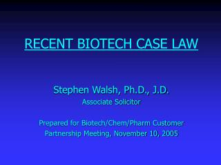 RECENT BIOTECH CASE LAW