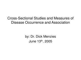 Cross-Sectional Studies and Measures of Disease Occurrence and Association
