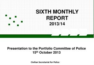 SIXTH MONTHLY REPORT 2013/14