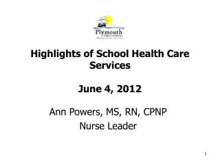 Highlights of School Health Care Services June 4, 2012