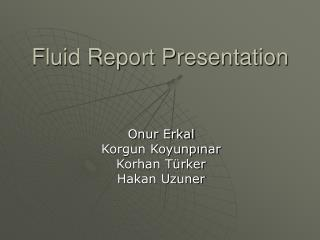 Fluid Report Presentation