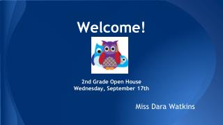 Welcome! 2nd Grade Open House Wednesday, September 17th