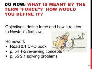 """Do Now : What is meant by the term """"force""""? How would you define it?"""