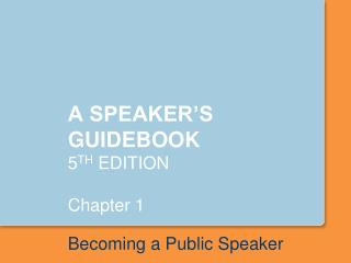 A SPEAKER'S GUIDEBOOK 5 TH EDITION Chapter 1