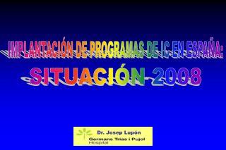 IMPLANTACIÓN DE PROGRAMAS DE IC EN ESPAÑA: