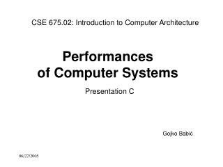 Performances of Computer Systems Presentation C