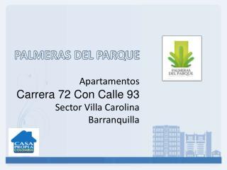 PALMERAS DEL PARQUE Apartamentos Carrera 72 Con Calle 93 Sector Villa Carolina Barranquilla