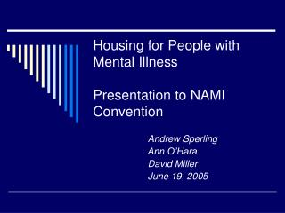 Housing for People with Mental Illness Presentation to NAMI Convention