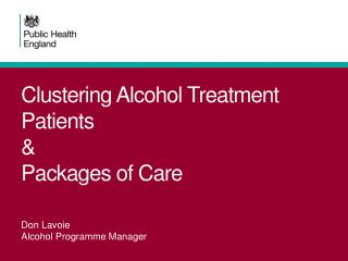 Clustering Alcohol Treatment Patients  &  Packages of Care