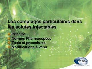 Les comptages particulaires dans les solutés injectables