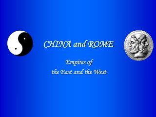 CHINA and ROME