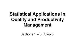 Statistical Applications in Quality and Productivity Management