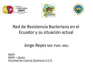 Red de Resistencia Bacteriana en el Ecuador y su situación actual