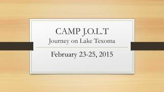 CAMP J.O.L.T Journey on Lake Texoma