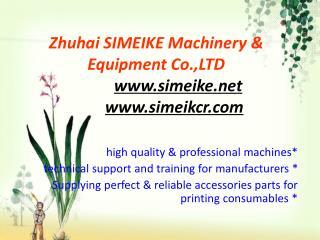 Zhuhai SIMEIKE Machinery & Equipment Co.,LTD simeike simeikcr