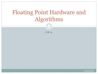 Floating Point Hardware and Algorithms