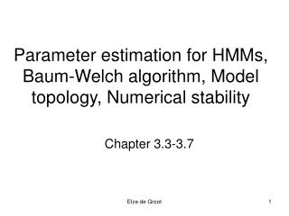 Parameter estimation for HMMs, Baum-Welch algorithm, Model topology, Numerical stability