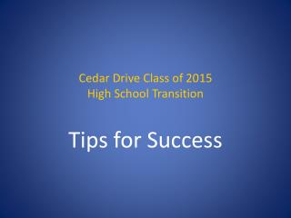 Cedar Drive Class of 2015 High School Transition