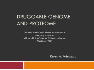 Druggable Genome and Proteome