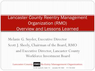 Lancaster County Reentry Management Organization (RMO) Overview and Lessons Learned