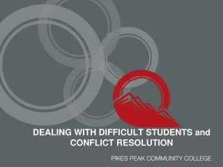 DEALING WITH DIFFICULT STUDENTS and CONFLICT RESOLUTION